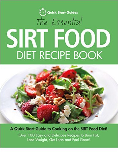 Sirtfood products sirtfood diet the essential sirtfood diet recipe book a quick start guide to cooking on the sirtfood products forumfinder Image collections
